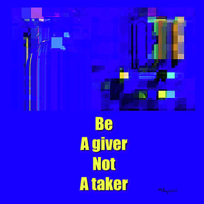 Digital Art - Be A Giver by Mike Butler
