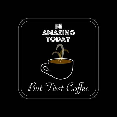 Digital Art - Be Amazing Today by Donna Cervelli
