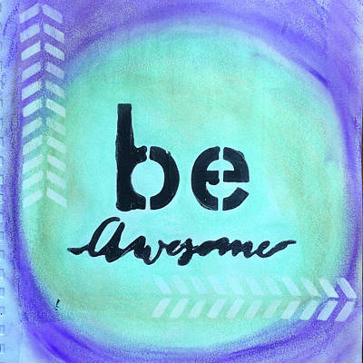 Painting - Be Awesome by Kv