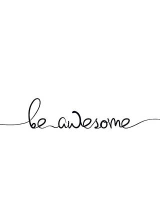 Thoughful Digital Art - Be Awesome by Samuel Whitton