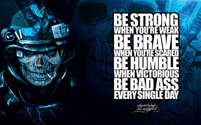 Be Bad Ass Every Single Day Art Print