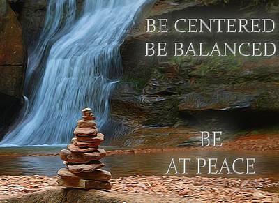 Be Balanced Be At Peace Art Print by Dan Sproul