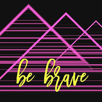 Brave Mixed Media - Be Brave Pink Triangles by Brandi Fitzgerald