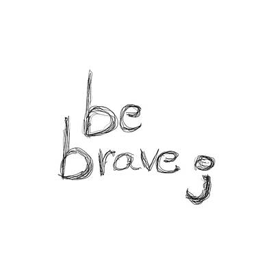 Drawing - Be Brave Semicolon by Bill Owen