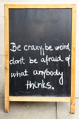 Be Crazy Art Print by Tom Gowanlock