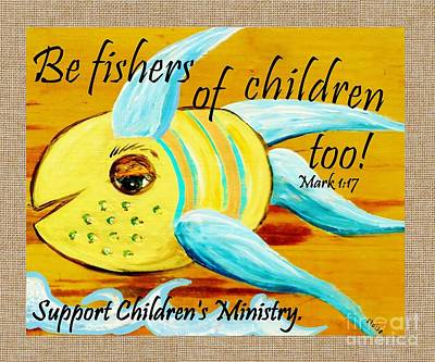 Blue Fish Painting - Be Fishers Of Children Too by Eloise Schneider