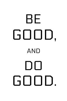 Photograph - Be Good, Do Good by Joseph S Giacalone
