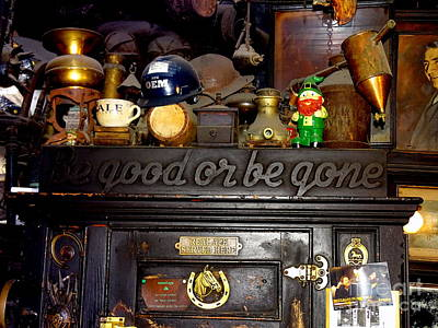 Mcsorleys Photograph - Be Good Or Be Gone by Ed Weidman