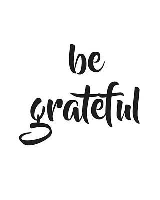 Mixed Media - Be Grateful by Studio Grafiikka