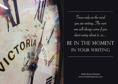 Photograph - Be In The Moment In Your Writing by Mark David Gerson