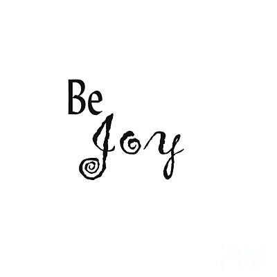 Digital Art - Be Joy by Kerri Mortenson