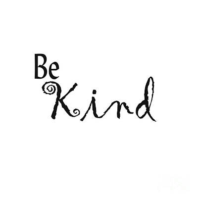 Digital Art - Be Kind by Kerri Mortenson