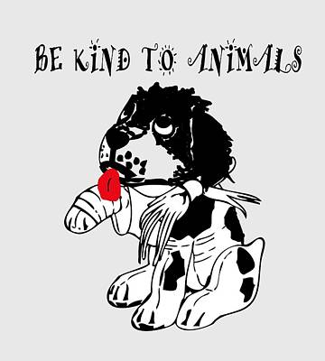 Digital Art - Be Kind To Animals by Ericamaxine Price