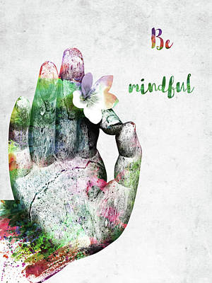 Digital Art - Be Mindful by Mihaela Pater