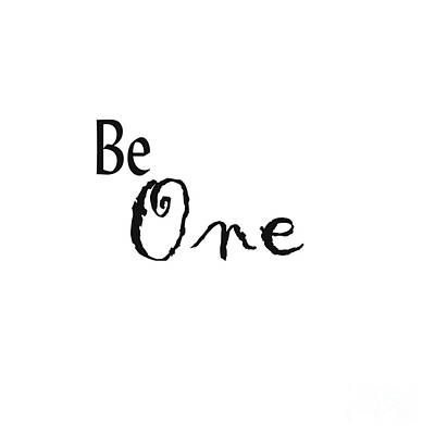 Digital Art - Be One by Kerri Mortenson