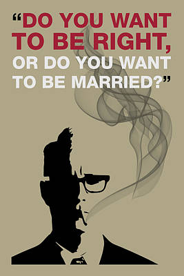 Painting - Be Right Or Be Married - Mad Men Poster Roger Sterling Quote by Beautify My Walls