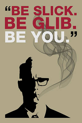 Slick Digital Art - Be Slick Be Glib Be You - Mad Men Poster Roger Sterling Quote by Beautify My Walls