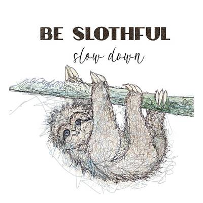 Digital Art - Be Slothful Slow Down Sketch Of Sloth  by OLena Art Brand