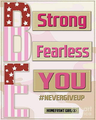 Digital Art - Be Strong, Be Fearless, Be You by Gaby Juergens