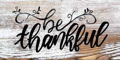 Mixed Media - Be Thankful by Aaron Spong