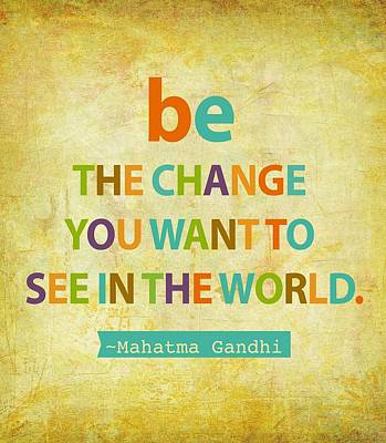 Be The Change Art Print by Cindy Greenbean