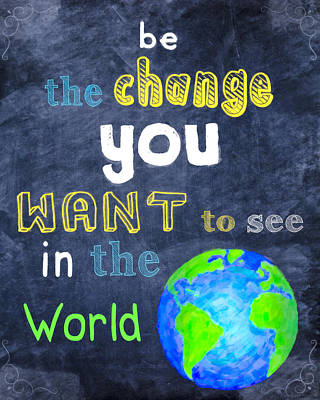 World Peace Digital Art - Be The Change You Want To See In The World by Mark E Tisdale