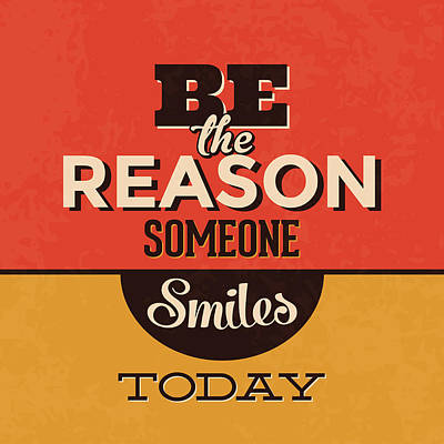 Be The Reason Someone Smiles Today Art Print by Naxart Studio