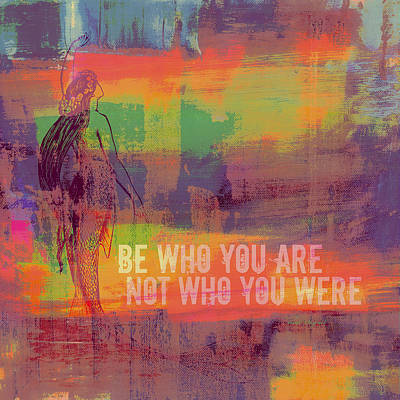 Uplifting Mixed Media - Be Who You Are Not Who You Were by Brandi Fitzgerald
