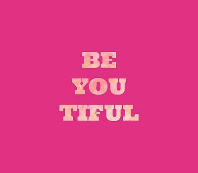 Typography Digital Art - Be You by Inspired Arts