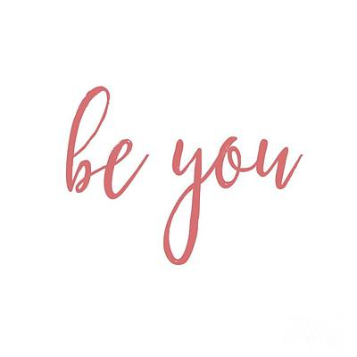 Digital Art - Be You by Laura Kinker