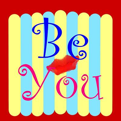 Digital Art - Be You by Pratyasha Nithin