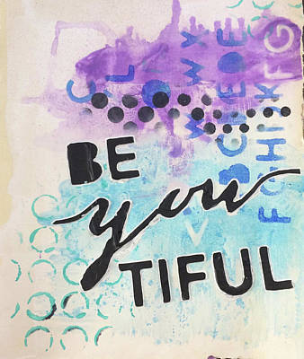 Painting - Be You Tiful by Kv