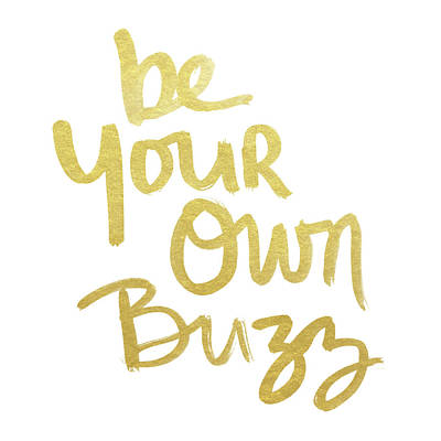 Inspirational Mixed Media - Be Your Own Buzz Gold- Art By Linda Woods by Linda Woods