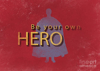 Comics Royalty-Free and Rights-Managed Images - Be Your Own Hero by Edward Fielding