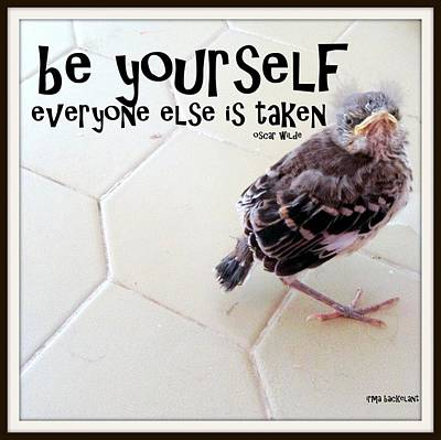 Photograph - Be Yourself by Irma BACKELANT GALLERIES