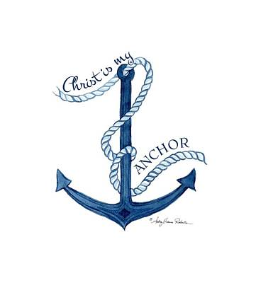 Beach House Nautical Ship Christ Is My Anchor Art Print by Audrey Jeanne Roberts