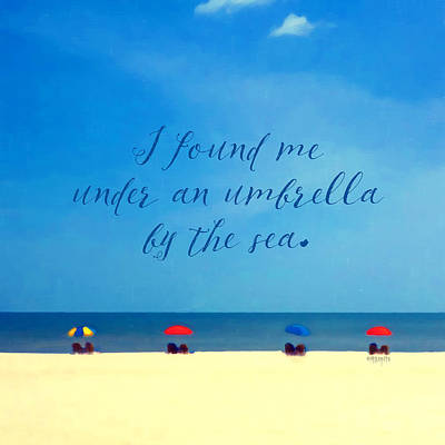 Photograph - Beach Umbrellas Inspirational Seashore Quote by Rebecca Korpita