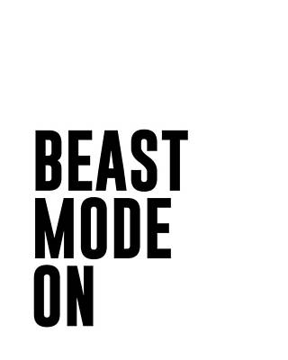 Mixed Media - Beast Mode On - Gym Quotes 1 - Minimalist Print by Studio Grafiikka