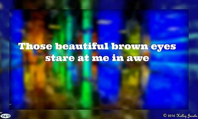 Photograph - Beautiful Brown Eyes by Holley Jacobs