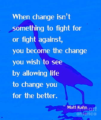 Photograph - Become The Change by Sybil Staples
