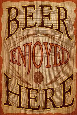 Digital Art - Beer Enjoyed Here by WB Johnston