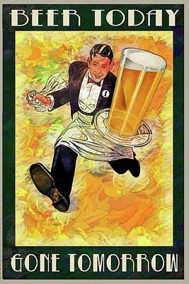 Digital Art - Beer Today Gone Tomorrow by John Haldane