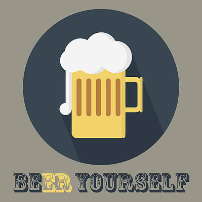 Painting - Beer Yourself - Beer Poster Print by Beautify My Walls