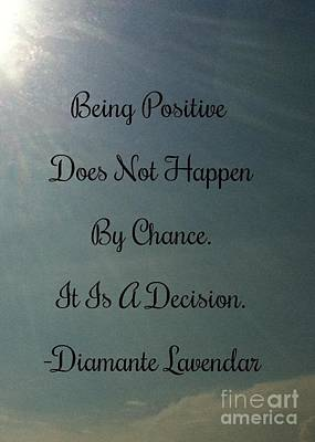 Finding Happiness Photograph - Being Positive Is A Decision by Diamante Lavendar