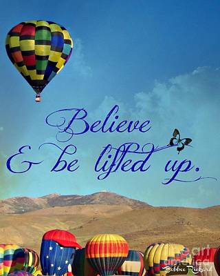Photograph - Believe And Be Lifted Up by Bobbee Rickard