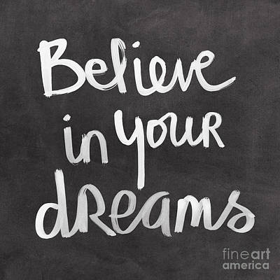 Believe In Your Dreams Art Print by Linda Woods