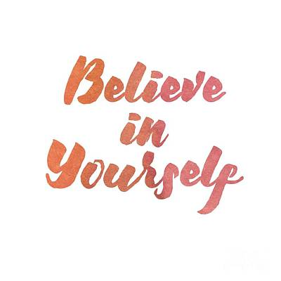 Digital Art - Believe In Yourself by Laura Kinker