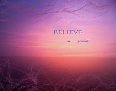 Photograph - Believe In Yourself by Nadine Berg