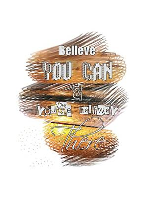 Oil Like Digital Art - Believe You Can And You Are Halfway There by Islam Ahmady