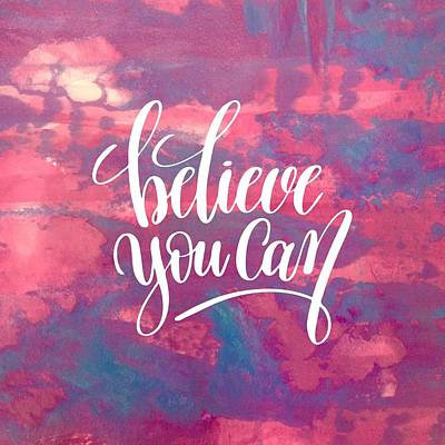 Painting - Believe You Can by Monica Martin